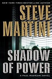 Shadow of Power - A Paul Madriani Novel ebook by Steve Martini