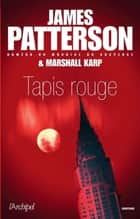 Tapis rouge ebook by James Patterson, Marshall Karp, Philippine Voltarino