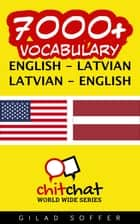 7000+ Vocabulary English - Latvian ebook by Gilad Soffer