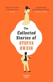 The Collected Stories of Stefan Zweig ebook by Stefan Zweig, Anthea Bell