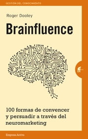 Brainfluence ebook by Roger Dooley