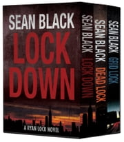 3 Action-Packed Ryan Lock Thrillers: Lockdown; Deadlock; Gridlock ebook by Sean Black