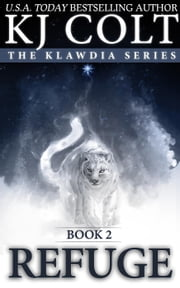 Refuge - The Healers of Meligna: Klawdia Series, #2 ebook by K. J. Colt