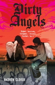Dirty Angels ebook by Andrew Clover