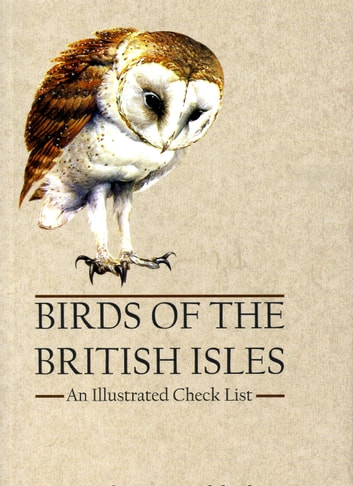 Birds of the British Isles - An Illustrated Check List ebook by Alan Avery
