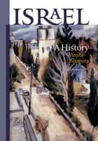 Israel - A History ebook by Anita Shapira