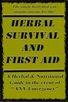 Herbal Survival and First Aid ebook by Nick Carlucci