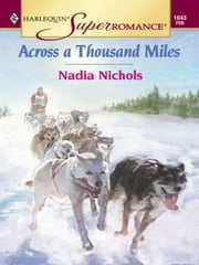 ACROSS A THOUSAND MILES ebook by Nadia Nichols