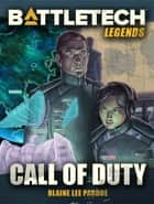 BattleTech Legends: Call of Duty ebook by Blaine Lee Pardoe