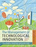The Management of Technological Innovation - Strategy and Practice ebook by Mark Dodgson, David M. Gann, Ammon Salter