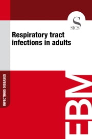 Respiratory Tract Infections in Adults ebook by Sics Editore