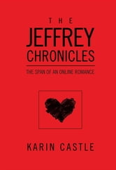 The Jeffrey Chronicles:The Span of an Online Romance ebook by Karin Castle