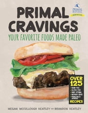 Primal Cravings - Your favorite foods, made Paleo ebook by Kobo.Web.Store.Products.Fields.ContributorFieldViewModel