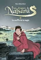 Les dragons de Nalsara compilation, Tome 04 - Le souffle de la magie ebook by