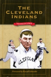 The Cleveland Indians ebook by Russell Schneider