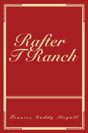 Rafter T Ranch ebook by Frances Gaddy Stegall
