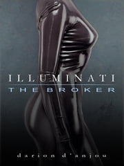 Illuminati: The Broker .001 ebook by Darion D'Anjou