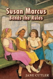 Susan Marcus Bends the Rules ebook by Jane Cutler