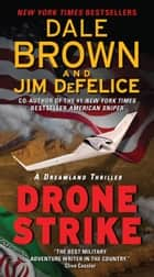 Drone Strike: A Dreamland Thriller ebook by Dale Brown,Jim DeFelice