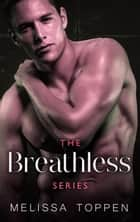 The Breathless Series Complete Trilogy ebook by Melissa Toppen