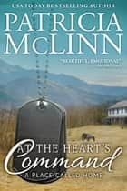 At the Heart's Command (A Place Called Home series) ebook by Patricia McLinn