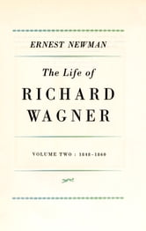 Life of R Wagner Vol 2 ebook by Ernest Newman