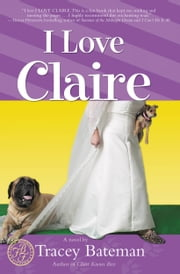 I Love Claire ebook by Tracey Bateman