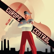 Europe Central audiobook by William T. Vollmann