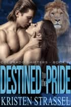 Destined to the Pride ebook by Kristen Strassel
