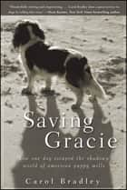 Saving Gracie ebook by Carol Bradley