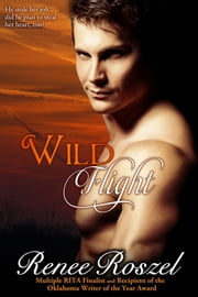 Wild Flight ebook by Renee Roszel