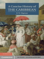 A Concise History of the Caribbean ebook by B. W. Higman