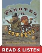 Pirates vs. Cowboys: Read & Listen Edition ebook by