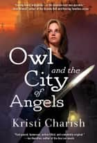 Owl and the City of Angels ebook by Kristi Charish