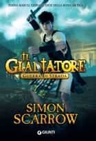 Il Gladiatore. Guerra di strada ebook by Simon Scarrow