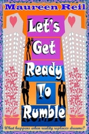 Let's Get Ready To Rumble ebook by Maureen Reil