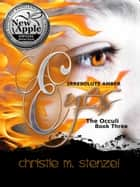 Irresolute Amber Eyes: The Occuli, Book Three ebook by Christie M. Stenzel