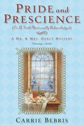 Pride and Prescience - Or, A Truth Universally Acknowledged ebook by Carrie Bebris