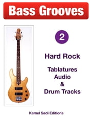 Bass Grooves Vol. 2 - Hard Rock ebook by Kamel Sadi