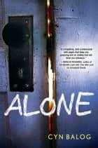 Alone ebook by Cyn Balog