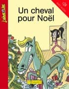 Un cheval pour Noël ebook by Anne Rivière, GUILLAUME FILLIATRE