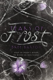 Tears of Frost ebook by Bree Barton