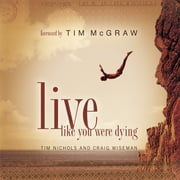Live Like You Were Dying ebook by Tim Nichols, Craig Wiseman, Michael Morris