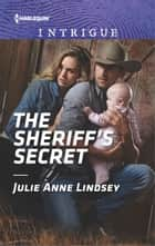The Sheriff's Secret ebook by Julie Anne Lindsey