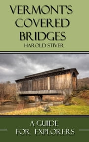 Vermont Covered Bridges ebook by Harold Stiver