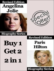 Angelina Jolie and Paris Hilton – Biography Series ebook by Matt Green