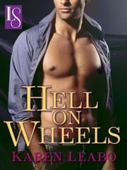 Hell on Wheels - A Loveswept Classic Romance ebook by Karen Leabo