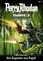 Perry Rhodan Neo 14: Die Giganten von Pigell - Staffel: Expedition Wega 6 von 8 ebook by Wim Vandemaan