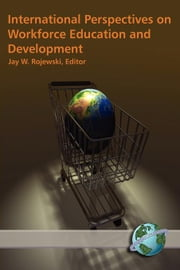 International Perspectives on Workforce Education and Development ebook by Rojewski, Jay W.