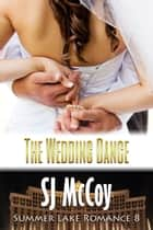 The Wedding Dance - Missy and Dan's Wedding ebook by SJ McCoy